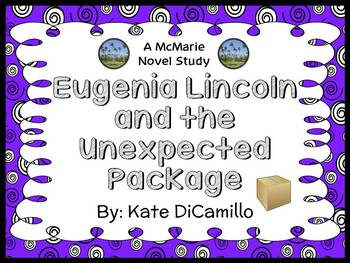 Eugenia Lincoln and the Unexpected Package (Kate DiCamillo) Novel Study (22 pgs)