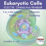 Eukaryotic Cells Digital Interactive Notebook for Distance