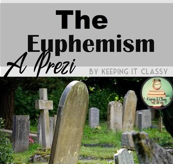 The Euphemism-- A Prezi