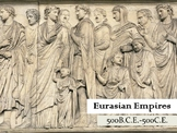 Eurasian Empires; The Classical Era, Ancient Rome, Persia,