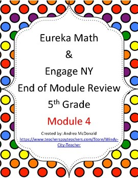 Eureka Math / Engage NY 5th Grade End-of-Module Review - Module 4