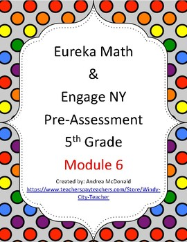 Eureka Math / Engage NY 5th Grade Pre-Assessment Module 6