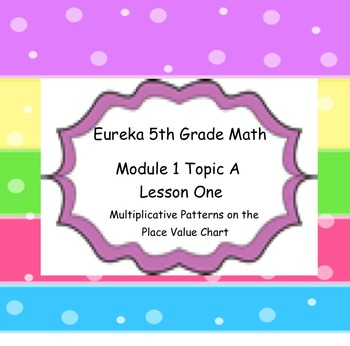 Eureka 5th Grade Math Module 1 Topic A Lesson 1