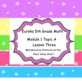 Eureka 5th Grade Math Module 1 Topic A Lesson 3