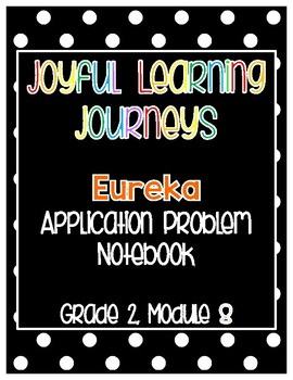 Eureka (Engage NY) Grade 2 Module 8 Application Problem Notebook