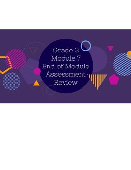 Eureka/Engage New York - Grade 3 - Module 7 End of Module Assessment Review
