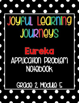 Eureka (Engage NY) Grade 2 Module 5 Application Problem Notebook