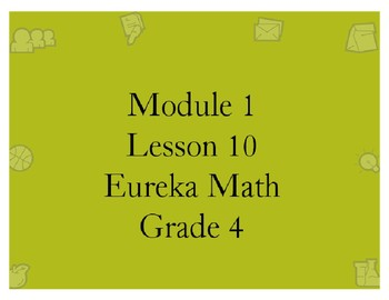 Eureka Grade 4 Module 1 Lesson 10 Mimio .INK and pdf slide