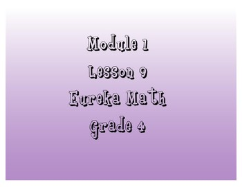 Eureka Grade 4 Module 1 Lesson 9 Mimio .INK and pdf slide