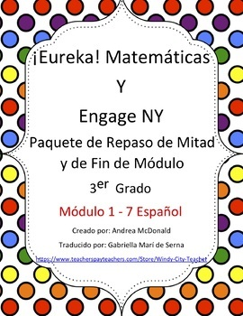 Eureka Math / Matemáticas, 3rd grade Mid & End Review Bundle Modules 1-7 Spanish