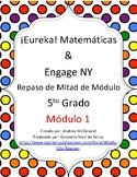 Eureka Math / Matemáticas, 5th grade Mid Module Review, Module 1 Spanish