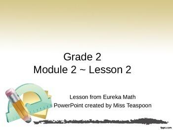 Eureka Math - 2nd Grade Module 2, Lesson 2 PowerPoint