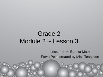 Eureka Math - 2nd Grade Module 2, Lesson 3 PowerPoint
