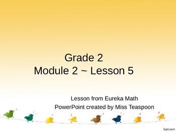 Eureka Math - 2nd Grade Module 2, Lesson 5 PowerPoint