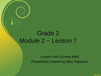 Eureka Math - 2nd Grade Module 2, Lesson 7 PowerPoint