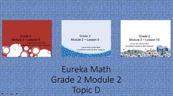 Eureka Math - 2nd Grade Module 2, Topic D PowerPoints