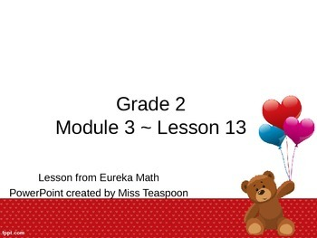 Eureka Math - 2nd Grade Module 3, Lesson 13 PowerPoint