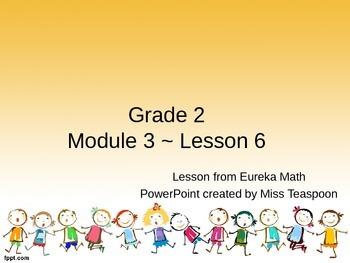 Eureka Math - 2nd Grade Module 3, Lesson 6 PowerPoint
