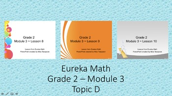 Eureka Math - 2nd Grade Module 3, Topic D PowerPoints