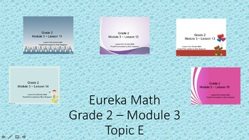 Eureka Math - 2nd Grade Module 3, Topic E PowerPoints