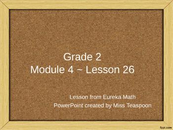 Eureka Math - 2nd Grade Module 4, Lesson 26 PowerPoint