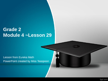 Eureka Math - 2nd Grade Module 4, Lesson 29 PowerPoint