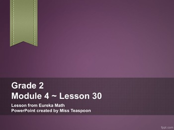 Eureka Math - 2nd Grade Module 4, Lesson 30