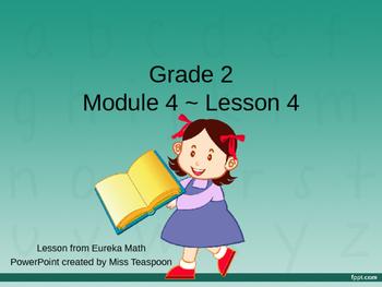 Eureka Math - 2nd Grade Module 4, Lesson 4 PowerPoint