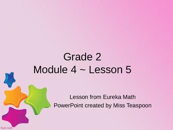 Eureka Math - 2nd Grade Module 4, Lesson 5 PowerPoint