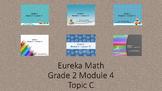 Eureka Math - 2nd Grade Module 4, Topic C PowerPoints