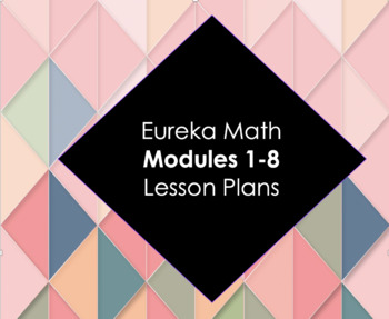 Eureka Math 2nd Grade Modules 1-8 with DIFFERENTIATED GROUPING