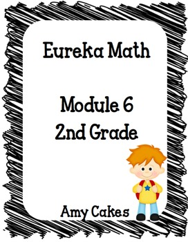 Eureka Math 2nd Grade Student Sheets - Module 6