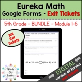 Eureka Math - 5th Grade Bundle - Google Forms - Exit Ticke