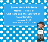 Eureka Math 7th Grade Module 1 Topic B Lessons 7-10