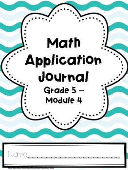 Eureka Math Application Journal - Module 4 - 5th Grade