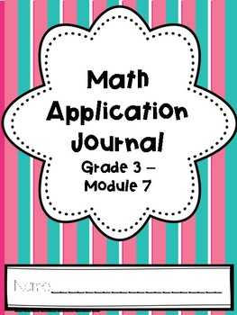Eureka Math Application Journal - Module 7 - 3rd Grade