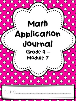 Eureka Math Application Journal - Module 7 - 4th Grade
