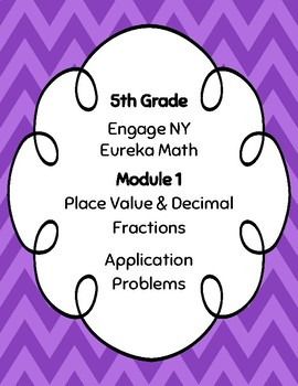 EngageNY and Eureka Math Application Problems - Grade 5 - Module 1 - V3