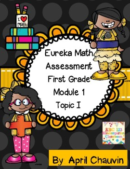 Eureka Math Assessment First Grade  Module 1 Topic I and J