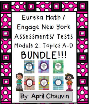 Eureka Math / Engage First Grade Assessments/ Tests Module 2: Topics A- D BUNDLE