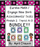 Eureka Math / Engage First Grade Assessments/ Tests Module 2: Topics A- D BUNDLE