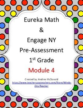 Eureka Math / Engage NY 1st Grade Pre-Assessment Module 4