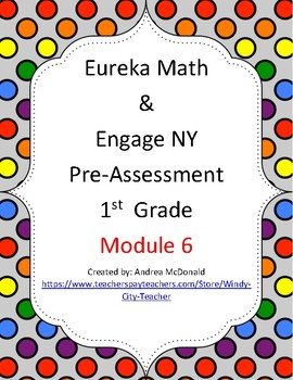 Eureka Math / Engage NY 1st Grade Pre-Assessment Module 6