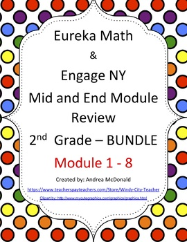 Eureka Math / Engage NY 2nd Grade Mid and End Review Bundle module 1-8 updated