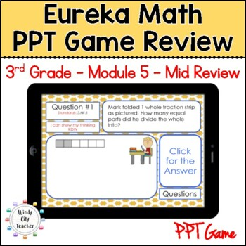 Eureka Math/ Engage NY 3rd Grade Module 5 Mid-Module Review PPT Game
