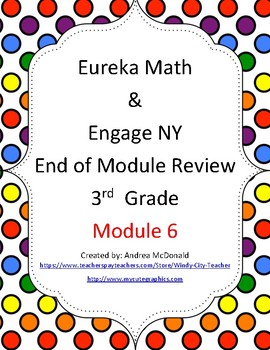 Eureka Math / Engage NY 3rd Grade end-of-module review Module 6