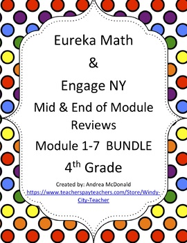 Eureka Math / Engage NY 4th Grade Mid and End Review Bundle module 1-7