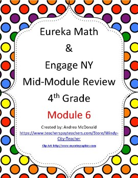 Eureka Math / Engage NY 4th Grade Mid-module review module 6