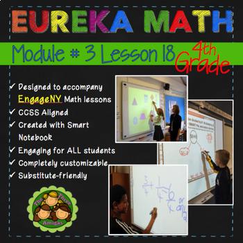 Eureka Math/Engage NY 4th Grade Module 3 Lesson 18