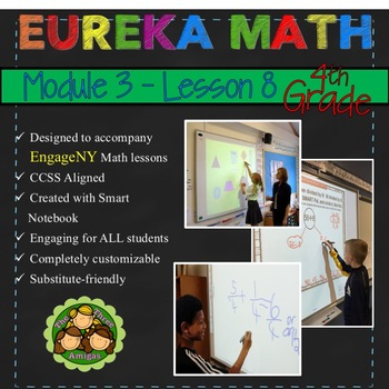 Eureka Math/Engage NY 4th Grade Module 3 Lesson 8
